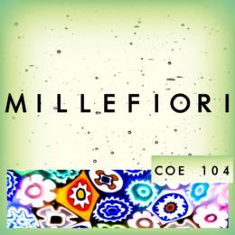 millefiori coe 104
